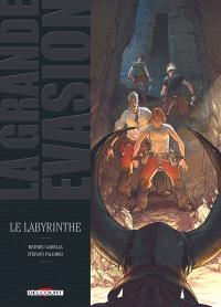 La grande évasion. Volume 2, Le labyrinthe