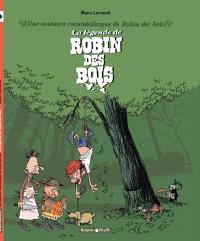 La légende de Robin des bois : une aventure rocambolesque de Robin des bois