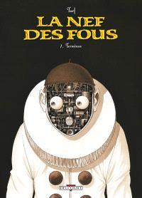 La nef des fous. Volume 7, Terminus