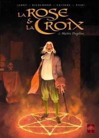 La rose et la croix. Volume 2, Maître Dagelius