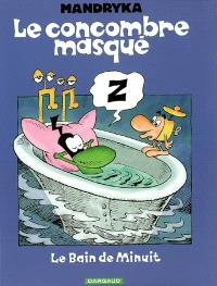 Le Concombre masqué, Le bain de minuit