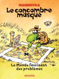 Le Concombre masqué, Le monde fascinant des problèmes