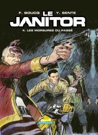 Le janitor. Volume 4, Les morsures du passé