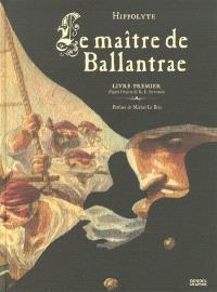 Le maître de Ballantrae. Volume 1