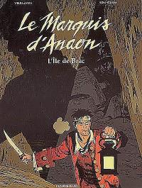 Le marquis d'Anaon. Volume 1, L'île de Brac
