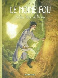 Le moine fou : l'intégrale. Volume 1, He Pao, joyau du fleuve