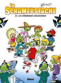 Le Scrameustache. Volume 22, Chroniques galaxiennes