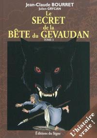Le secret de la bête du Gévaudan. Volume 1