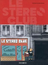 Le Stéréo Club : l'intégrale