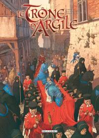 Le trône d'argile. Volume 4, La mort des rois