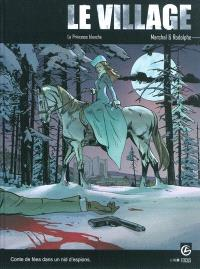 Le Village. Volume 3, La princesse blanche
