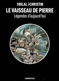 Légendes d'aujourd'hui. Volume 2, Le vaisseau de pierre