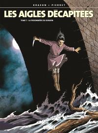 Les aigles décapitées. Volume 7, La prisonnière du donjon