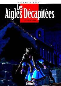 Les aigles décapitées. Volume 11, Le loup de Cuzion