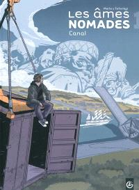 Les âmes nomades : cycle I. Volume 1, Canal