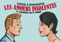 Les amours insolentes : 17 variations sur le couple