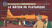Les aventures de Blake et Mortimer : d'après les personnages d'Edgar P. Jacobs. Volume 23, Le bâton de Plutarque : version strips