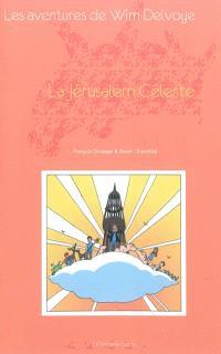 Les aventures de Wim Delvoye, La Jérusalem céleste