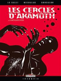 Les cercles d'Akamoth. Volume 4, L'archange noir