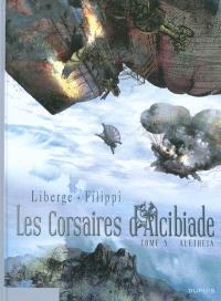 Les corsaires d'Alcibiade. Volume 5, Aletheia
