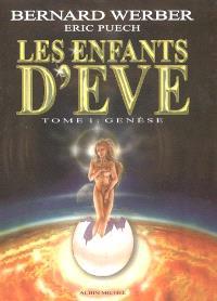 Les enfants d'Eve. Volume 1, Genèse