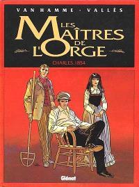 Les maîtres de l'orge. Volume 1, Charles, 1854