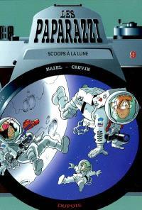 Les paparazzi. Volume 9, Scoops à la Lune