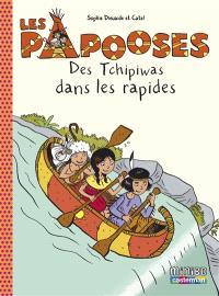 Les Papooses. Volume 5, Des Tchipiwas dans les rapides