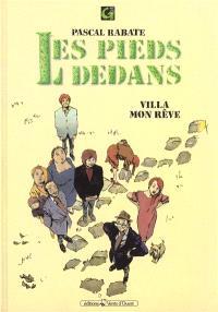 Les Pieds dedans. Volume 1, Villa Mon rêve
