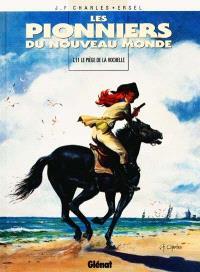 Les pionniers du Nouveau Monde. Volume 11, Le piège de La Rochelle