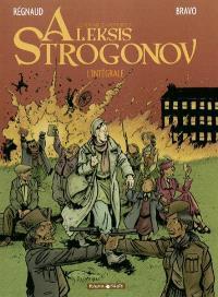 Les véritables aventures d'Aleksis Strogonov : l'intégrale