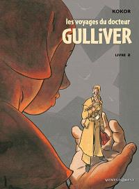 Les voyages du docteur Gulliver. Volume 2