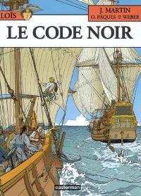 Loïs. Volume 3, Le code noir