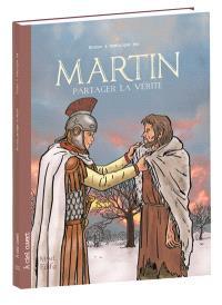 Martin : partager la vérité