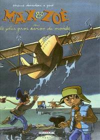 Max et Zoé. Volume 5, Le plus gros avion du monde