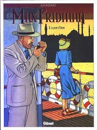 Max Fridman. Volume 2, La porte d'Orient