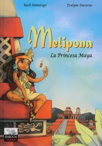 Melipona : la princesa maya
