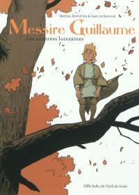 Messire Guillaume. Volume 1, Les contrées lointaines