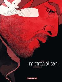 Metropolitan : intégrale complète