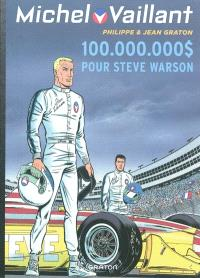 Michel Vaillant. Volume 66, 100.000.000 $ pour Steve Warson