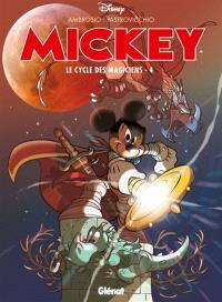 Mickey : le cycle des magiciens. Volume 4