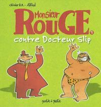 Monsieur Rouge contre docteur Slip
