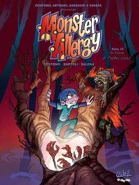 Monster allergy. Volume 10, Au coeur de l'arbre creux