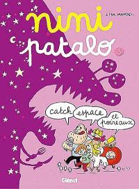 Nini Patalo. Volume 3, Catch, espace et poireaux