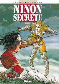 Ninon secrète. Volume 1, Duels