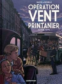 Opération Vent printanier. Volume 2