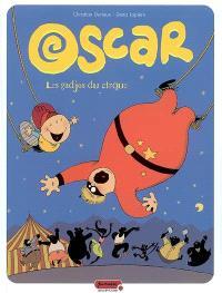 Oscar. Volume 3, Les gadjos du cirque