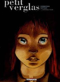 Petit verglas. Volume 1, L'enfance volée