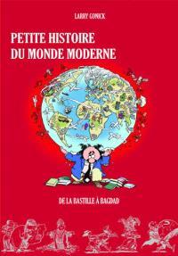 Petite histoire du monde moderne. Volume 2, De la Bastille à Bagdad