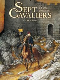 Sept cavaliers. Volume 3, Le pont de Sépharée